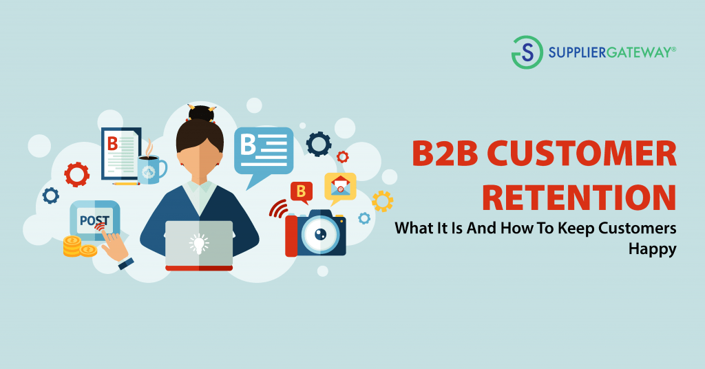 B2B Customer Retention - What it is and how to keep customers happy