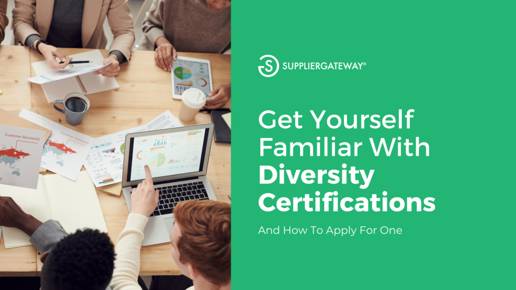 Get yourself familiar with diversity certifications and how to apply for one
