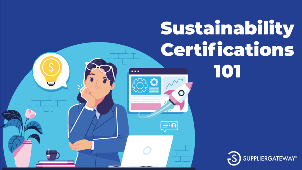 Sustainability Certifications 101 - Definition, Benefits and How to Obtain One